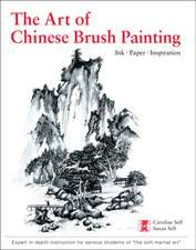 Art of Chinese Brush Painting : Ink * Paper * Inspiration