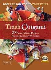 Trash Origami: 25 Paper Folding Projects Reusing Everyday Materials: Origami Book with 25 Fun Projects and Instructional DVD