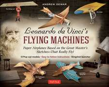 Leonardo da Vinci's Flying Machines Kit: Paper Airplanes Based on the Great Master's SketchesùThat Really Fly! (13 Pop-out models; Easy-to-follow instructions; Slingshot launcher)