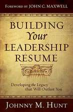 Building Your Leadership Resume:  Developing the Legacy That Will Outlast You