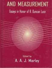 Choice, Decision, and Measurement:  Essays in Honor of R. Duncan Luce
