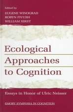 Ecological Approaches to Cognition:  Essays in Honor of Ulric Neisser