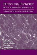Privacy and Disclosure of HIV in Interpersonal Relationships:  A Sourcebook for Researchers and Practitioners