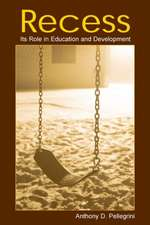 Recess:  Its Role in Education and Development