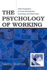 The Psychology of Working:  A New Perspective for Career Development, Counseling, and Public Policy