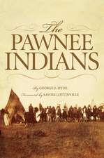 The Pawnee Indians:  Opening the Far Northwest 1821-1852