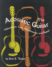 The Acoustic Guitar, Vol I:  Adjustment, Care, Maintenance, and Repair