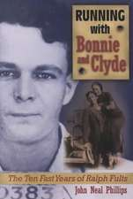 Running with Bonnie and Clyde:  The Ten Fast Years of Ralph Fults