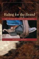 Riding for the Brand:  Being an Account of the Adventures and Growth in Texas and New Mexico of the Cowden Land