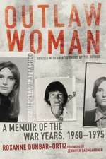 Outlaw Woman:  A Memoir of the War Years, 1960-1975