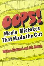 Oops!: Movie Mistakes That Made the Cut