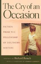 The Cry of an Occasion:  Fiction from the Fellowship of Southern Writers