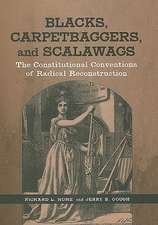 Blacks, Carpetbaggers, and Scalawags:  The Constitutional Conventions of Radical Reconstruction