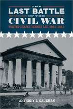 The Last Battle of the Civil War:  United States Versus Lee, 1861-1883