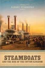 Steamboats and the Rise of the Cotton Kingdom