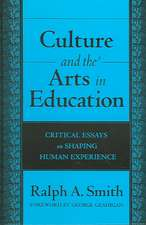 "Culture and the Arts in Education: ""Critical Essays on Shaping Human Experience"""