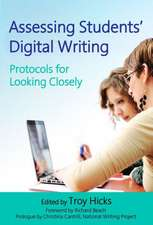 Assessing Students' Digital Writing:  Protocols for Looking Closely