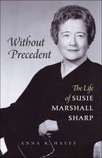 Without Precedent:  The Life of Susie Marshall Sharp