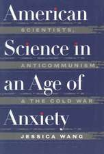 American Science in an Age of Anxiety