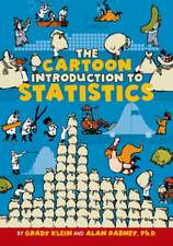 The Cartoon Introduction to Statistics:  How Smart Economics Can Save the World