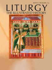 Liturgy:  The Illustrated History