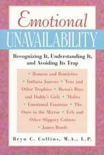 Emotional Unavailability:  Recognizing It, Understanding It, and Avoiding Its Trap