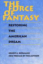 The Force of Fantasy: Restoring the American Dream