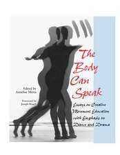 The Body Can Speak: Essays on Creative Movement Education with Emphasis on Dance and Drama