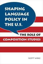 Shaping Language Policy in the U.S.: The Role of Composition Studies