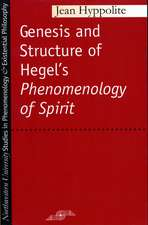 "Genesis and Structure of Hegel's ""Phenomenology of Spirit"""