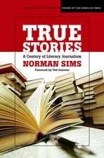 True Stories: A Century of Literary Journalism