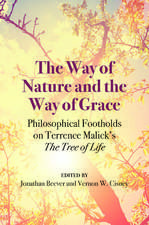 "The Way of Nature and the Way of Grace: Philosophical Footholds on Terrence Malick's ""The Tree of Life"""