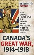 Canada's Great War, 1914-1918