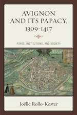 Avignon and Its Papacy, 1309-1417