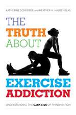 Truth About Exercise Addiction