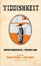 Yiddishkeit:  Jewish Vernacular & the New Land
