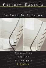 If This Be Treason: Translation and its Dysconte – A Memoir