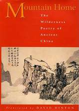 Mountain Home – The Wilderness Poetry of Ancient China