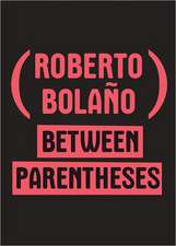 Between Parentheses – Essays, Articles and Speeches, 1998–2003
