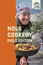 NOLS Cookery:  Field Edition