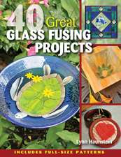 40 Great Glass Fusing Projects [With Pattern(s)]:  Instructions and Patterns for 150 Intricate Cutouts