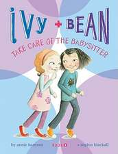 Ivy & Bean Take Care of the Babysitter:  Cocktail Recipes and Easy Ideas for Outdoor Entertaining