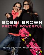 Bobbi Brown:  Start-To-Finish Makeup Techniques to Achieve Fabulous Looks