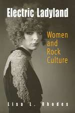Electric Ladyland:  Women and Rock Culture