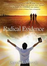 Radical Evidence:  Compelling Testimonies about Jesus from Transformed Witnesses