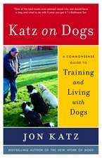 Katz on Dogs:  A Commonsense Guide to Training and Living with Dogs