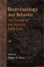 Bioarchaeology and Behavior: The People of the Ancient Near East