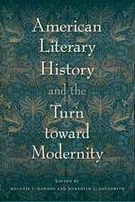 American Literary History and the Turn toward Modernity