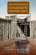Archaeology of French and Indian War Frontier Forts