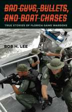 Bad Guys, Bullets, and Boat Chases